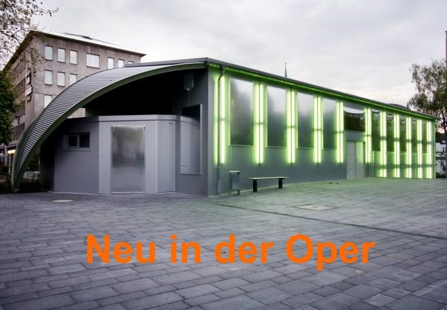 Neu in der Oper